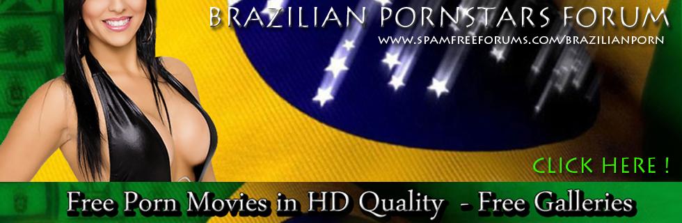 BRAZILIAN PORNSTARS FORUM